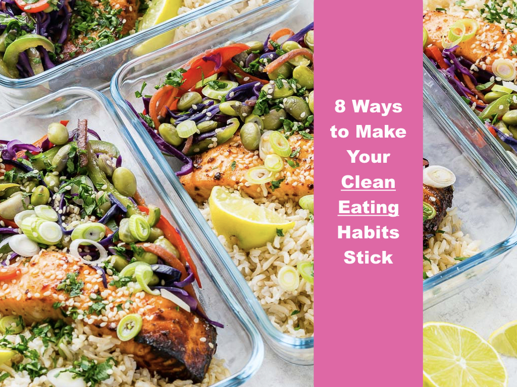 8 Ways to Make Your Clean Eating Habits Stick