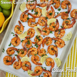 Clean Eating Sweet Cajun Baked Shrimp https://cleanfoodcrush.com/sweet-cajun-baked-shrimp